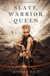 Slave, Warrior, Queen (Of Crowns and Glory-Book 1) - Morgan Rice