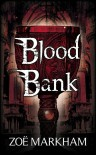 Blood Bank - Zoë Markham