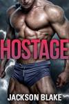 Hostage (A Gay Romance) - Robert Blake Jackson