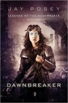 Dawnbreaker - Jay Posey, Steven Meyer-Rassow