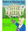 Woodrow the White House Mouse - Peter Barnes, Cheryl Shaw Barnes