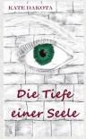 Die Tiefe Einer Seele - Kate Dakota
