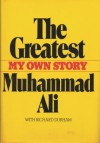 The Greatest: My Own Story - Muhammad Ali