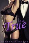 Tell Me True: Book 3 (The Call Me Cat Trilogy) - Karpov Kinrade