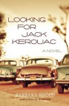 Looking for Jack Kerouac - Barbara Shoup