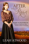 After the Rain (Brides of Weatherton Book 1) - Leah Atwood