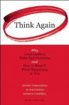 Think Again: Why Good Leaders Make Bad Decisions and How to Keep It from Happening to You [ THINK AGAIN: WHY GOOD LEADERS MAKE BAD DECISIONS AND HOW TO KEEP IT FROM HAPPENING TO YOU BY Finkelstein, Sydney ( Author ) Jan-01-2009 - Sydney Finkelstein