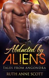 Alien Romance: Abducted by Aliens: A Sci-fi Alien Warrior Invasion Abduction Romance - Ruth Anne Scott
