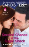Second Chance at the Sugar Shack: A Sugar Shack Novel - Candis Terry