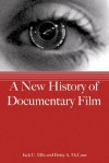 A New History of Documentary Film - Jack C. Ellis