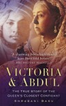 Victoria & Abdul: The True Story of the Queen's Closest Confidant - Shrabani Basu