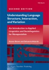 Understanding Language Structure, Interaction, and Variation: An Introduction to Applied Linguistics and Sociolinguistics for Nonspecialists - Steven  Brown, Salvatore Attardo