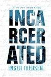 Incarcerated - Inger Iversen