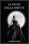 Le spose della notte (Italian Edition) - Anonima Strega