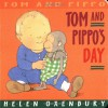 Tom and Pippo's Day (Tom and Pippo) - Helen Oxenbury