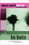 Where You'll Find Me: And Other Stories - Ann Beattie