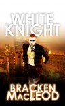 White Knight - Bracken MacLeod