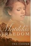 Matilda's Freedom - Téa Cooper