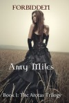 Forbidden (The Arotas Trilogy, #1) - Amy Miles