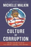 Culture of Corruption: Obama and His Team of Tax Cheats, Crooks, and Cronies - Michele Malkin