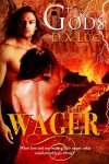 The Wager (Touch of the Gods) - D.X. Luc