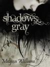 Shadows Gray - Melyssa Williams