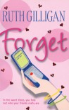 Forget - Ruth Gilligan