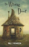 The Wrong Door - Paul E. Richardson