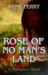 Rose of No Man's Land - Anne Perry