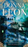 Through a Glass, Darkly (Commissario Guido Brunetti Mysteries) - Donna Leon