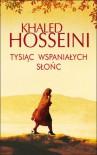 Tysiąc wspaniałych słońc - Hosseini Khaled