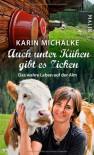 Auch unter Kühen gibt es Zicken: Das wahre Leben auf der Alm - Karin Michalke