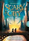 Scary City 02, Der Wächter des goldenen Schlüssels - Michael Borlik