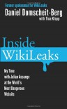 Inside WikiLeaks: My Time with Julian Assange at the World's Most Dangerous Website - Daniel Domscheit-Berg