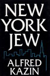 New York Jew - Alfred Kazin, Margaret M. Wagner