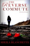 The Reverse Commute - Sheila Blanchette