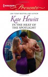 In the Heat of the Spotlight - Kate Hewitt