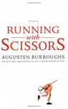 Running with Scissors: A Memoir - Augusten Burroughs