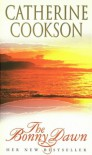 The Bonny Dawn - Catherine Cookson