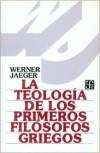 La Teologia de los Primeros Filosofos Griegos - Werner Wilhelm Jaeger