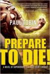 Prepare to Die! -
