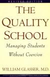 Quality School RI - William Glasser