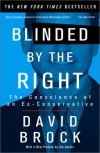 Blinded by the Right: The Conscience of an Ex-Conservative - David Brock