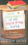 Close Encounters of the Third-Grade Kind: Thoughts on Teacherhood - Phillip Done