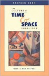 The Culture of Time and Space, 1880-1918 - Stephen Kern