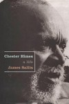 Chester Himes: A Life - James Sallis