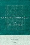 Reading Foucault for Social Work - Laura Epstein