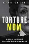 Torture Mom - Ryan Green