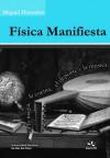 Física Manifiesta: en la magia, la cocina, el deporte y la música. - Miguel Hoyuelos