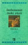 İlerlemenin Öteki Yüzü (Alternatif Üniversite, #6) - Ersin Balcı, Nabi Avcı, Ahmet Kot, Mustafa Özel, Murat Çiftkaya
